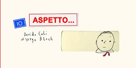 """""""Io aspetto"""" Davide Calì Serge Bloch Kite Edizioni"""