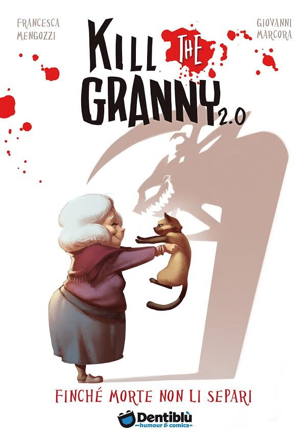 "La cover del nuovo ""Kill the Granny 2.0"" edito da Dentiblù"